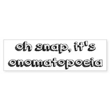 Oh Snap, It's Onomatopoeia Bumper Sticker