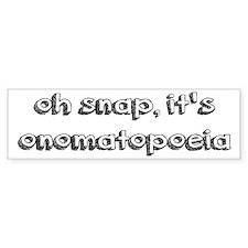 Oh Snap, It's Onomatopoeia Bumper Sticker