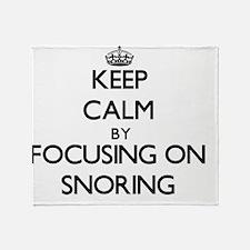 Keep Calm by focusing on Snoring Throw Blanket