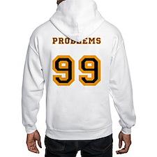 99 Problems Hoodie