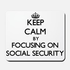 Keep Calm by focusing on Social Security Mousepad