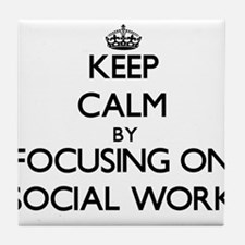 Keep Calm by focusing on Social Work Tile Coaster
