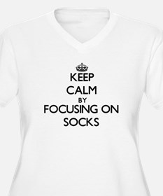 Keep Calm by focusing on Socks Plus Size T-Shirt