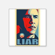 """Cute Liars anti obama Square Sticker 3"""" x 3"""""""