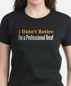 Didn't Retire Professional Oma T-Shirt