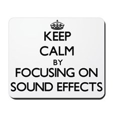 Keep Calm by focusing on Sound Effects Mousepad