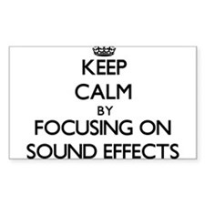 Keep Calm by focusing on Sound Effects Decal