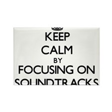 Keep Calm by focusing on Soundtracks Magnets
