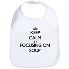 Keep Calm by focusing on Soup Bib