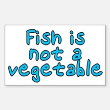 Fish is not a vegetable - Decal