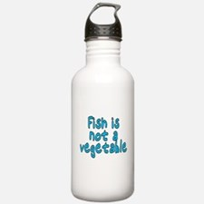 Fish is not a vegetabl Water Bottle