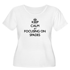 Keep Calm by focusing on Spades Plus Size T-Shirt
