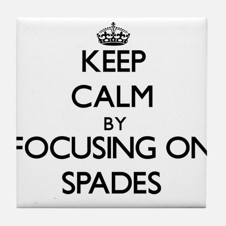Keep Calm by focusing on Spades Tile Coaster