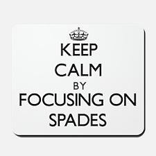 Keep Calm by focusing on Spades Mousepad
