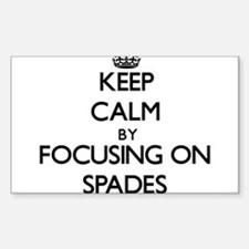 Keep Calm by focusing on Spades Decal