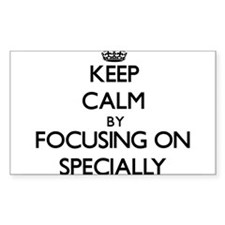 Keep Calm by focusing on Specially Decal