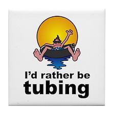 I'd Rather be tubing River Sport Tile Coaster