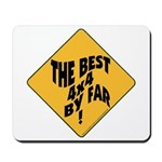 The Best 4x4 by Far Mousepad