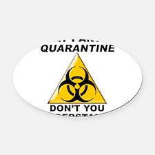 Quarantine Oval Car Magnet