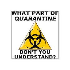 "Quarantine Square Sticker 3"" x 3"""