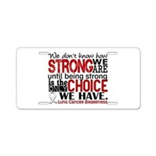 Lung Cancer HowStrongWeAre Aluminum License Plate