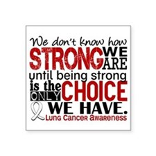 "Lung Cancer HowStrongWeAre Square Sticker 3"" x 3"""