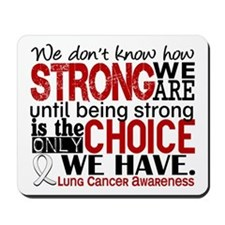 Lung Cancer HowStrongWeAre Mousepad