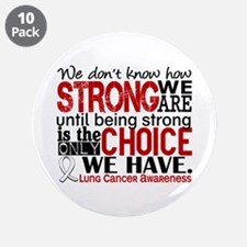 """Lung Cancer HowStrongWeAre 3.5"""" Button (10 pack)"""