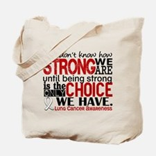 Lung Cancer HowStrongWeAre Tote Bag
