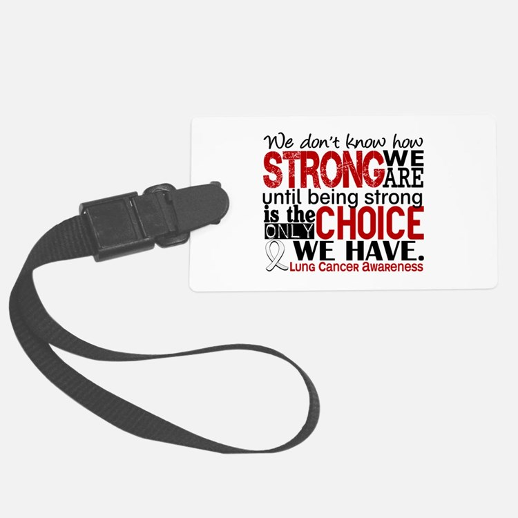 Lung Cancer HowStrongWeAre Luggage Tag