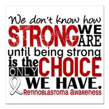 "Retinoblastoma HowStrong Square Car Magnet 3"" x 3"""