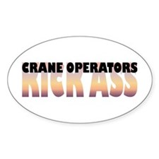 Crane Operators Kick Ass Oval Bumper Stickers
