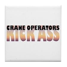 Crane Operators Kick Ass Tile Coaster