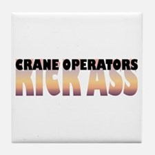Crane Operators Kick Ass Tile Coaster