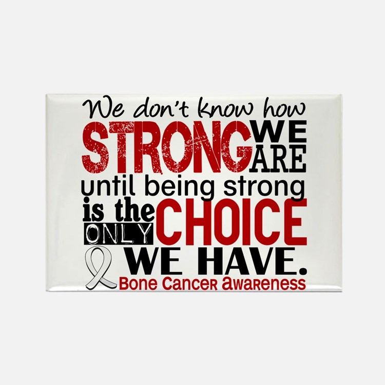 Bone Cancer HowStrongWeAre Rectangle Magnet