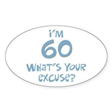 60th birthday excuse Oval Decal