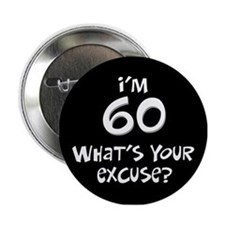 60th birthday excuse Button