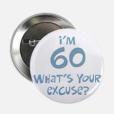 60th birthday excuse Button