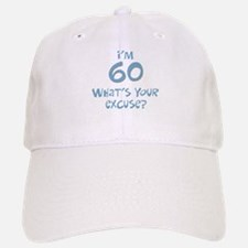 60th birthday excuse Baseball Baseball Cap