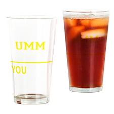 Cute Umm Drinking Glass