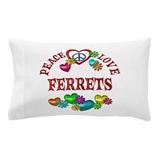 Peace Love Ferrets Pillow Case