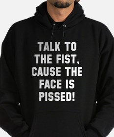 Talk to the fist Hoodie