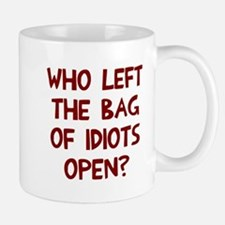 Who left the of idiots open? Mug