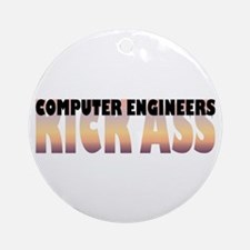 Computer Engineers Kick Ass Ornament (Round)