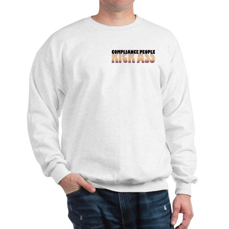 Compliance People Kick Ass Sweatshirt