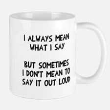 Say it out loud Mug