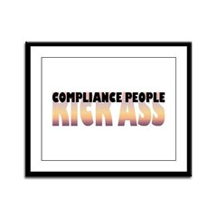 Compliance People Kick Ass Framed Panel Print