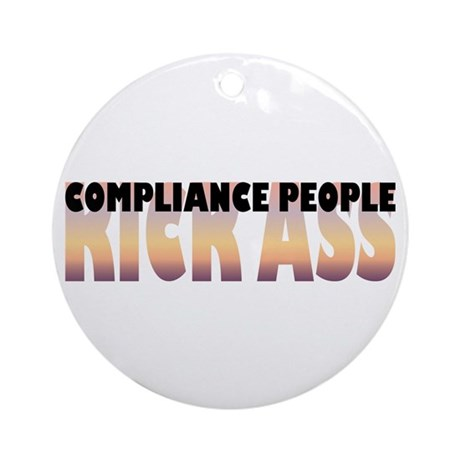 Compliance People Kick Ass Ornament (Round)