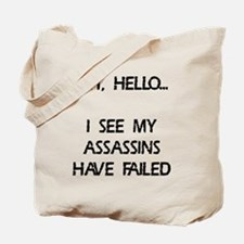 Assassins have failed Tote Bag