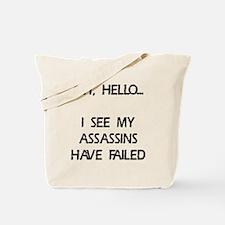 Assassins have failed Tote Bag